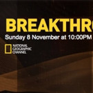 Nat Geo Channel to Present Free Preview of New Series BREAKTHROUGH