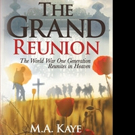 M. A. Kaye Releases THE GRAND REUNION