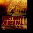 New Sequel, 'Beltway Upheaval' is Released
