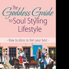Brigitte Corbeil Shares THE GODDESS GUIDE TO SOUL STYLING LIFESTYLE