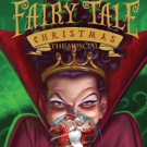 FAIRY TALE CHRISTMAS: THE MUSICAL to Bring the Holiday Spirit to FringeNYC