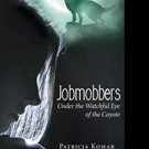 Patricia Komar Pens JOBMOBBERS