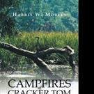 Harris W. Mobley Shares CAMPFIRES OF CRACKER TOM