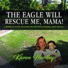 'The Eagle Will Rescue Me, Mama!' is Released