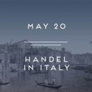 Amor Artis Chorus and New York Baroque Incorporated to Perform HANDEL IN ITALY