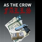 AS THE CROW FALLS is Released