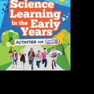 SCIENCE LEARNING IN THE EARLY YEARS is Released
