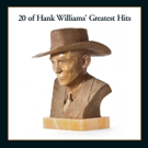 '20 of Hank Williams' Greatest Hits' Now Available Back On Vinyl Via Mercury Nashville/UMe