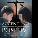 Dr. Cathleen F. Melvin Releases ACCENTUATE THE POSITIVE