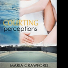 Maria Crawford Releases COURTING PERCEPTIONS