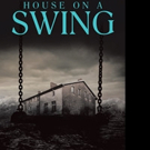 HOUSE ON A SWING is Released