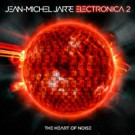 Jean-Michel Jarre's 'Electronica Vol. 2: The Heart of Noise' - Out Now