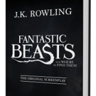 Scholastic to Publish Screenplay of JK Rowling's FANTASTIC BEASTS AND WHERE TO FIND THEM, 11/19