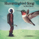 Rick Barry Unveils 'Hummingbird Song', Announces 'Curses, Maledictions and Harsh Reiterations'