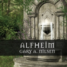 Gary Nilsen Announces First YA Novel, ALFHEIM