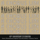 A CHORUS LINE - 40th Anniversary Celebration, ft. Never-Before-Released Demo Recordings, Out Today