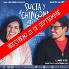 SUCIA Y MUY CHINGONA HISTORIA DE AMOR regresa a La Teatrería.