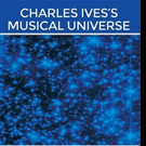Antony Cooke Launches CHARLES IVES'S MUSICAL UNIVERSE