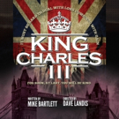 KING CHARLES III Comes to Playhouse on the Square This Month