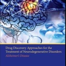 'Drug Discovery Approaches for the Treatment of Neurodegenerative Disorders: Alzheimer's Disease' is Released
