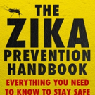 THE ZIKA PREVENTION HANDBOOK is Released