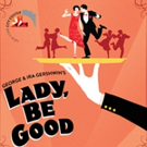 First Listen! Encores! LADY, BE GOOD! Recording, Featuring Tommy Tune & More, Out This Week