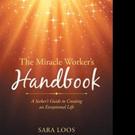 Sara Loos Shares THE MIRACLE WORKER'S HANDBOOK
