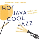 STG Announces Hot Java Cool Jazz 2017 at Seattle; Tickets Available at Starbucks Stores