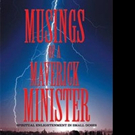 MUSINGS OF A MAVERICK MINISTER is Released