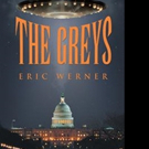 Eric Werner Launches First Novel, THE GREYS