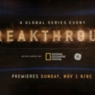 National Geographic Presents Second Season of Critically Acclaimed Series BREAKTHROUGH
