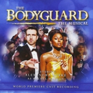 BWW #TBT CD Review: THE BODYGUARD – THE MUSICAL (World Premiere Cast Recording) May Become Your New Guilty Pleasure