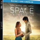 Interplanetary Adventure THE SPACE BETWEEN US Coming to Digital HD, Blu-ray/DVD & More This May