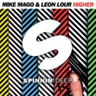 Mike Mago & Leon Lour Take You 'Higher'; Out Now On Spinnin' Deep