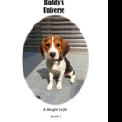BUDDY'S UNIVERSE - A BEAGLE'S LIFE BOOK 1 is Released