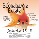BWW Preview: THE BOONDAWGLE ESTATE Is a 30s Throwback of Farce, High Pants, and Fast Talkin'