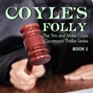 Ben Kelley Pens Legal Thriller COYLE'S FOLLY