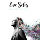 Eve Selis Releases New CD 'See Me With Your Heart' Produced by GRAMMY-winner Kenny Greenberg