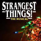 STRANGEST THINGS! THE MUSICAL Parody Adds Additional Performance