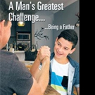 David Reedman Launches First Book, A MAN'S GREATEST CHALLENGE... BEING A FATHER