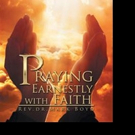 Preacher Boyd Releases PRAYING EARNESTLY WITH FAITH