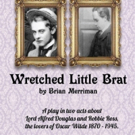 TOSOS Presents WRETCHED LITTLE BRAT by Brian Merriman