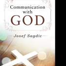 Josef Sagdic Pens COMMUNICATION WITH GOD