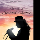 Lee Ann Bruce Releases GIVEN A SECOND CHANCE