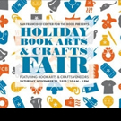 Annual Holiday Book Arts and Crafts Fair Comes to San Francisco, 11/21
