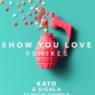 Kato & Sigala SHOW YOU LOVE feat. Hailee Steinfeld
