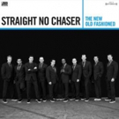 Straight No Chaser's THE NEW OLD FASHIONED Out Today