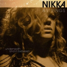 Nikka Costa's New Album NIKKA & STRINGS: UNDERNEATH AND IN BETWEEN