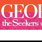 GEORGY GIRL THE SEEKERS Musical Not Coming to Brisbane