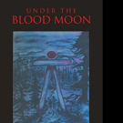 R.H. Gunn Releases UNDER THE BLOOD MOON